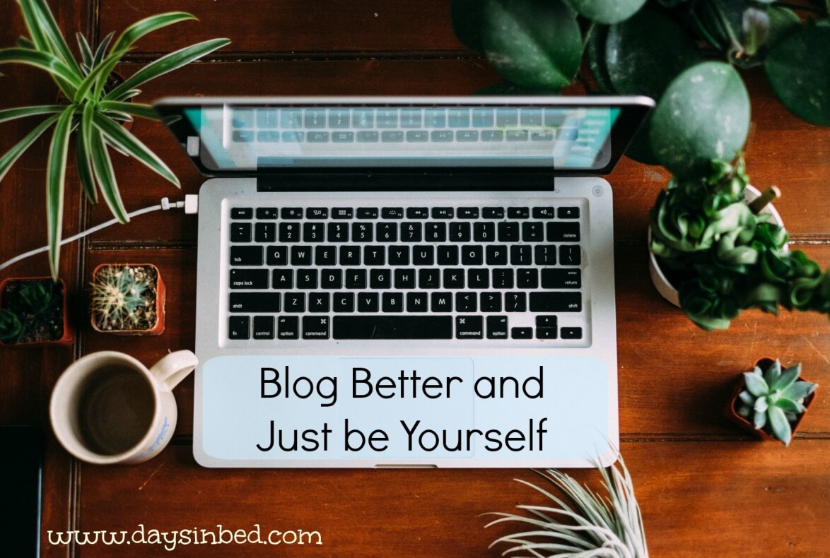 blog better and be yourself