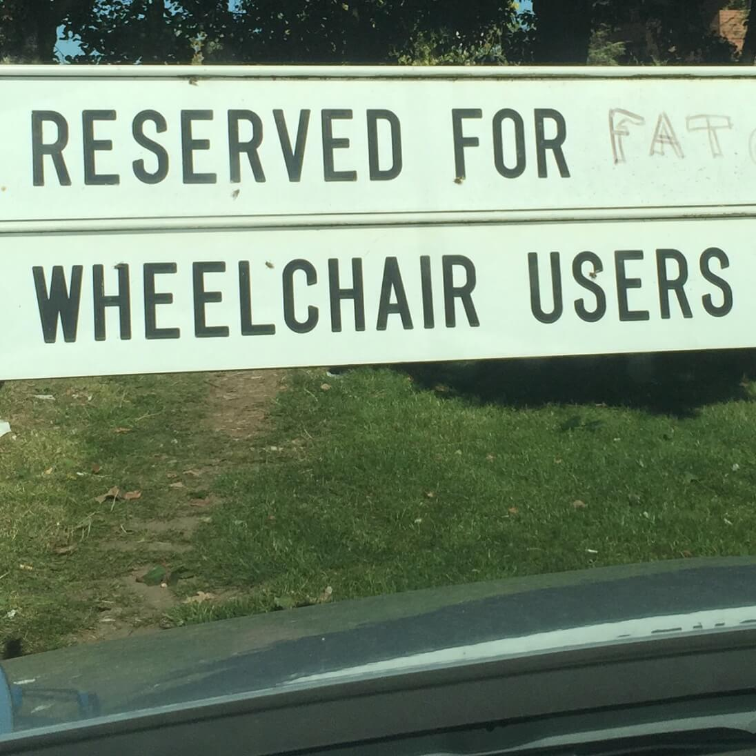To the Person Who Wrote 'Fat' on a Parking Spot for Wheelchair Users